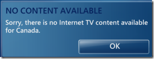 windows media center - sorry, there is no internet tv content available for canada